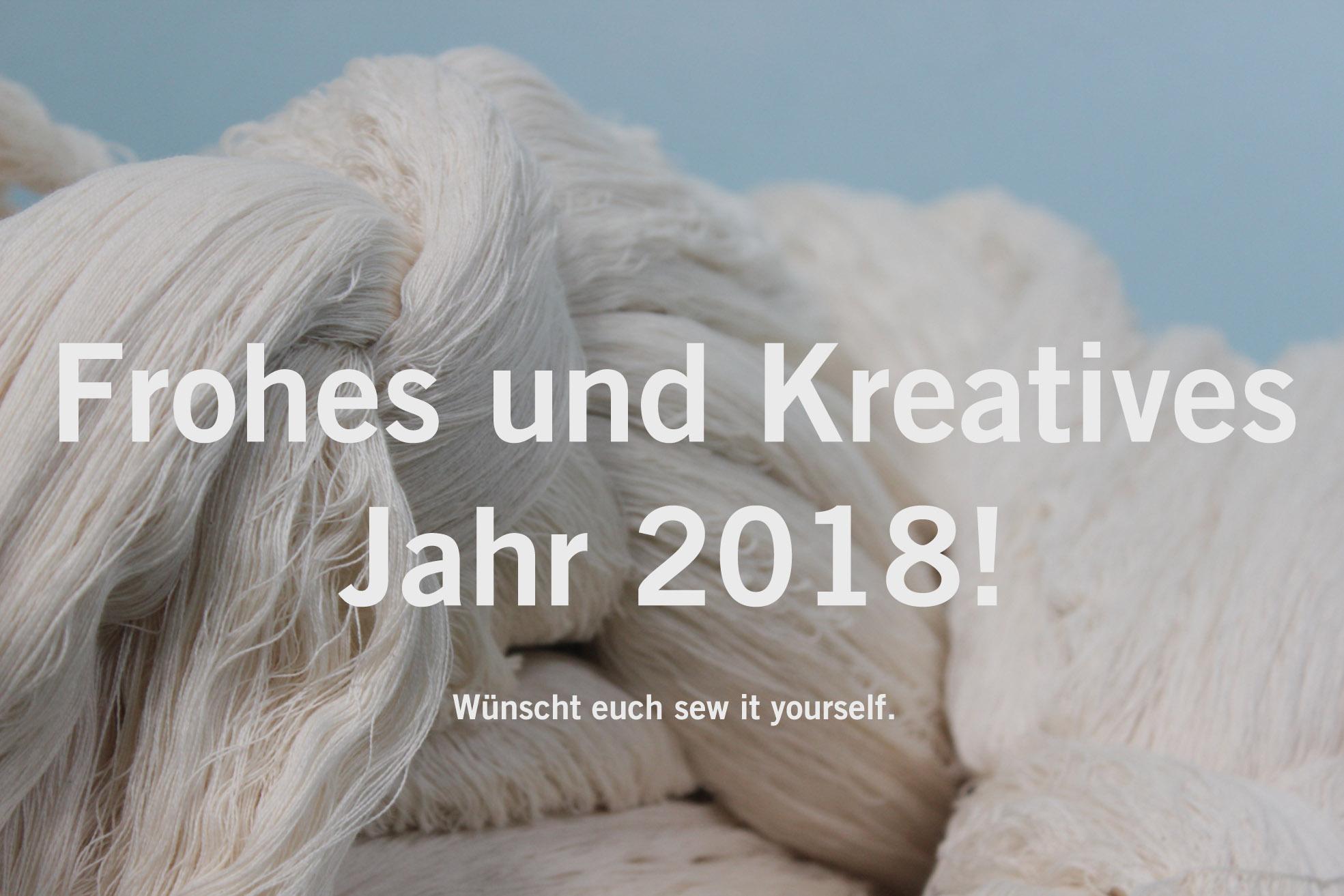 Frohes und kreatives Jahr 2018 wünscht euch sew it yourself